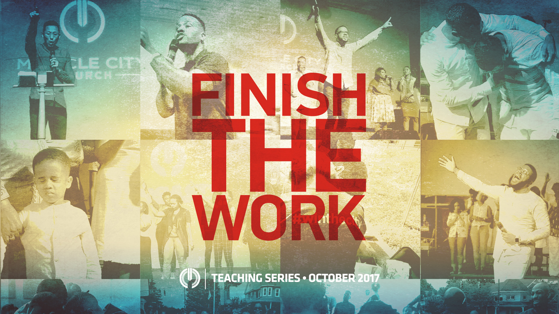 SERIES: Finish The Work